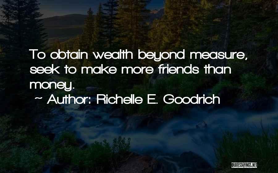 Friendship Measure Quotes By Richelle E. Goodrich