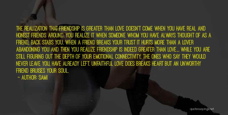 Friendship Never Breaks Quotes By SAMi