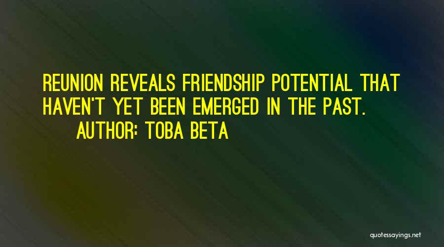 Friendship Reunion Quotes By Toba Beta