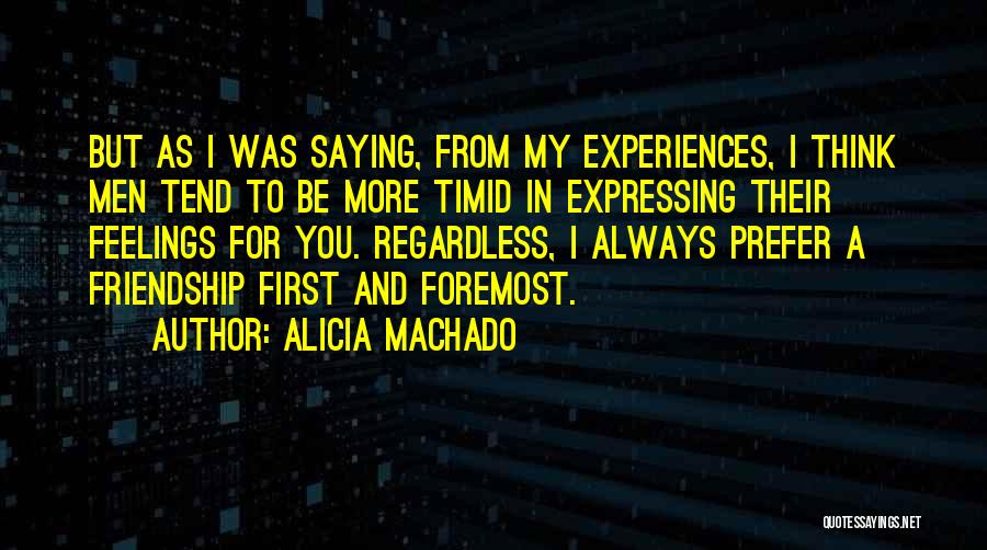 Friendship Saying Sorry Quotes By Alicia Machado
