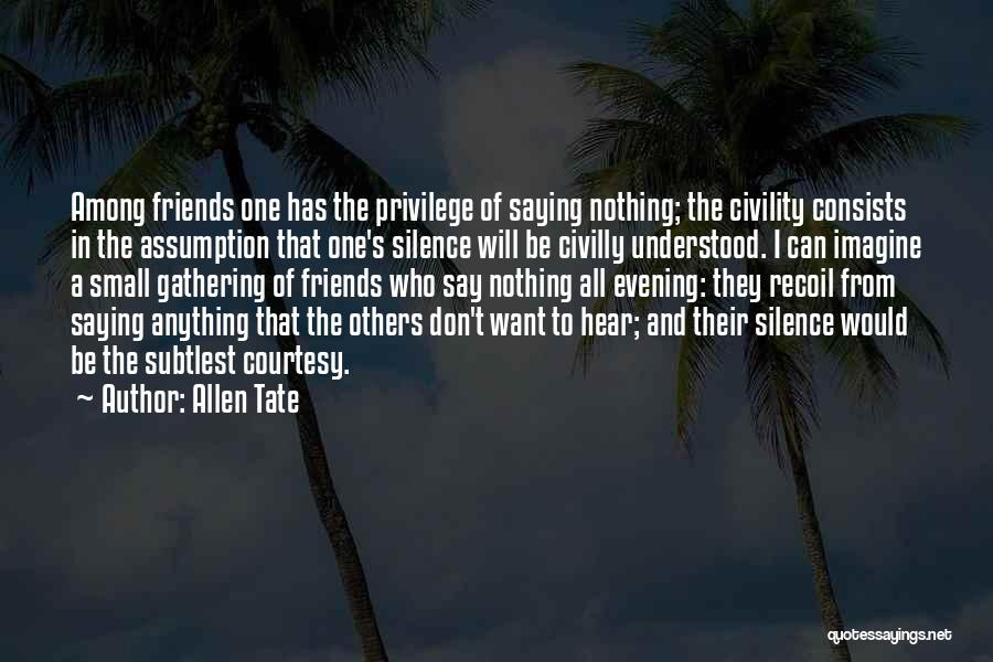 Friendship Saying Sorry Quotes By Allen Tate