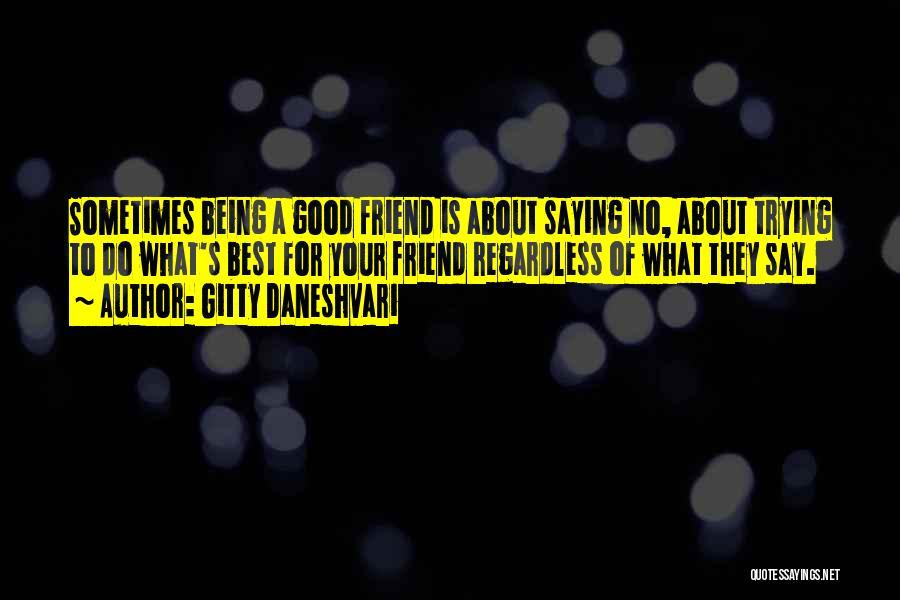 Friendship Saying Sorry Quotes By Gitty Daneshvari