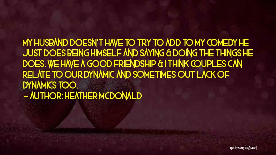 Friendship Saying Sorry Quotes By Heather McDonald