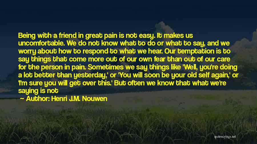 Friendship Saying Sorry Quotes By Henri J.M. Nouwen