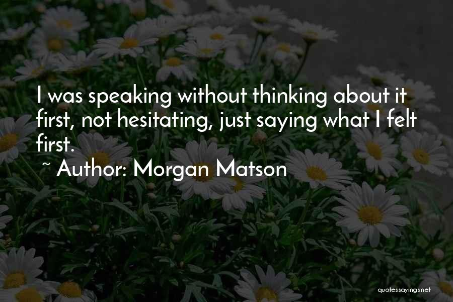 Friendship Saying Sorry Quotes By Morgan Matson
