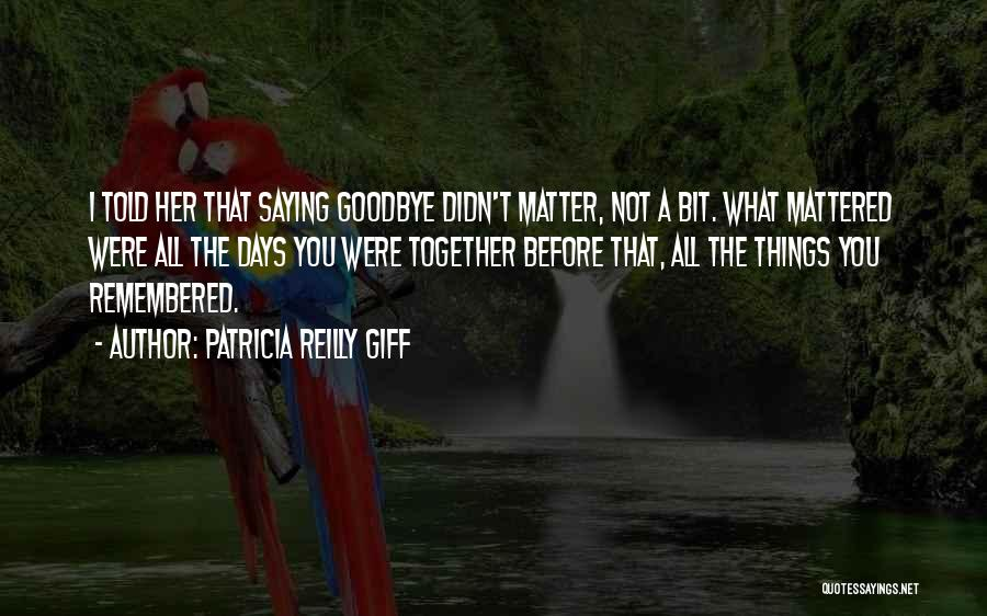 Friendship Saying Sorry Quotes By Patricia Reilly Giff