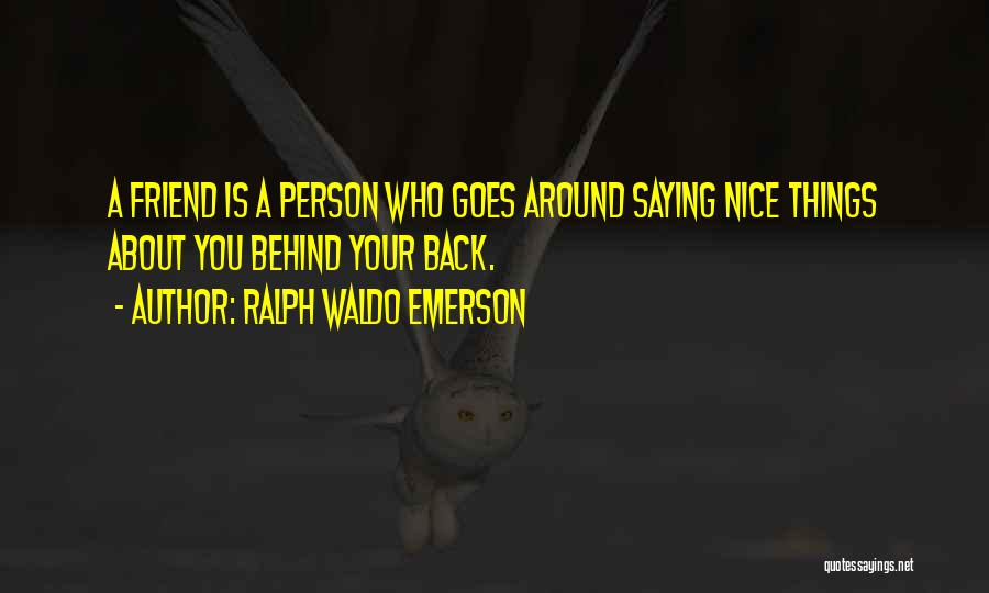 Friendship Saying Sorry Quotes By Ralph Waldo Emerson