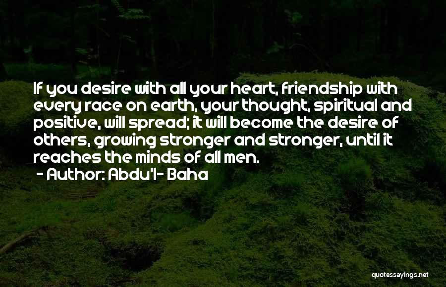 Friendship Stronger Quotes By Abdu'l- Baha