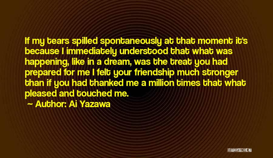 Friendship Stronger Quotes By Ai Yazawa
