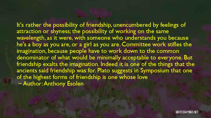 Friendship Stronger Quotes By Anthony Esolen