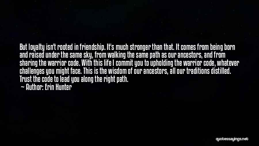Friendship Stronger Quotes By Erin Hunter