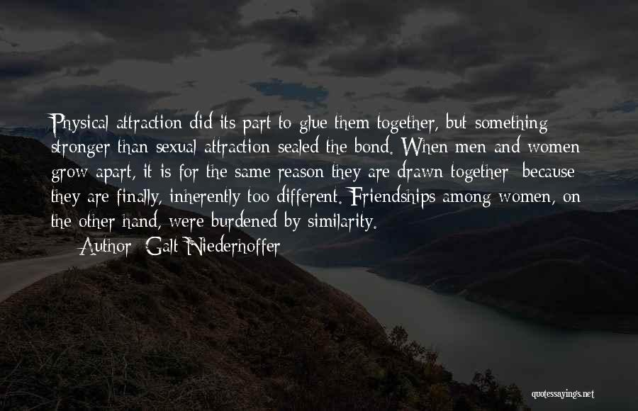 Friendship Stronger Quotes By Galt Niederhoffer