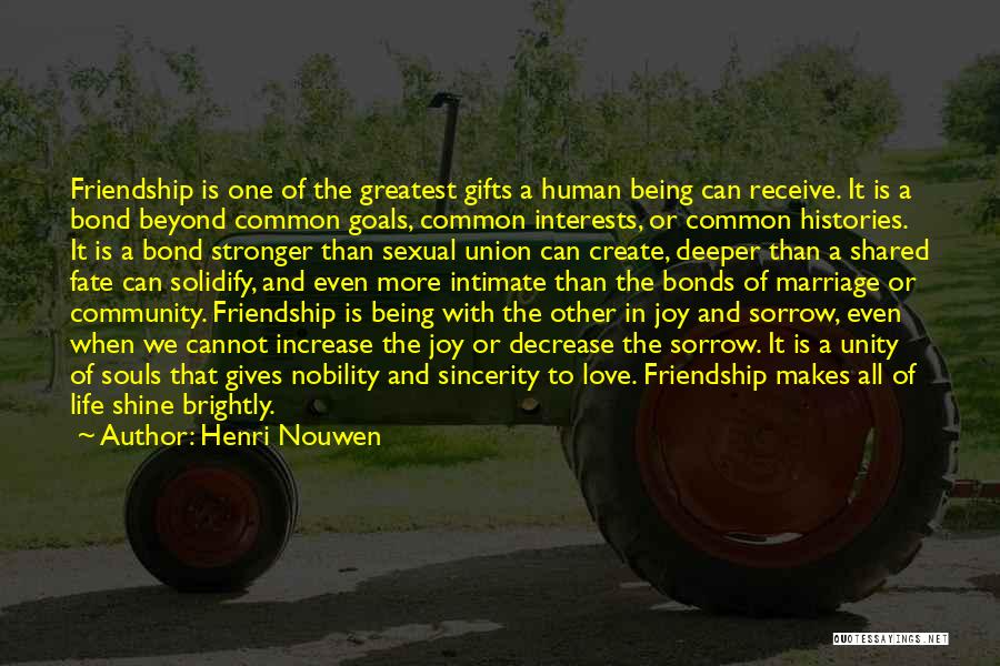 Friendship Stronger Quotes By Henri Nouwen