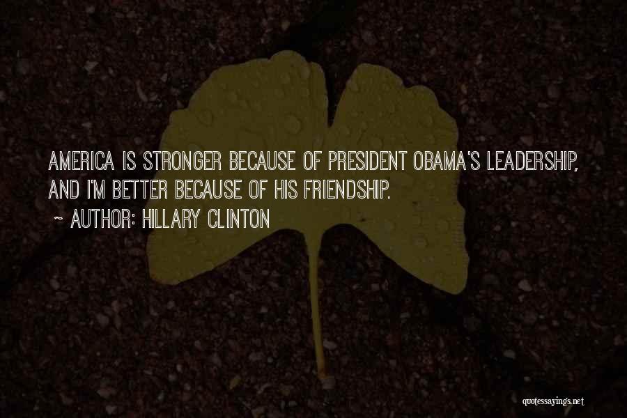Friendship Stronger Quotes By Hillary Clinton