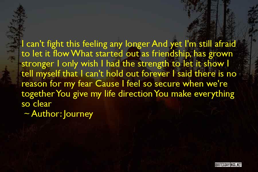 Friendship Stronger Quotes By Journey