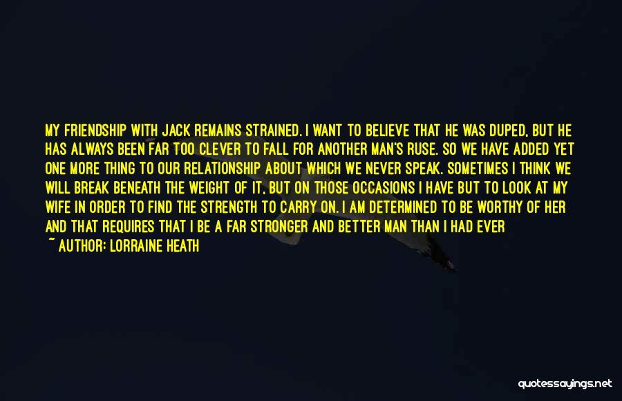 Friendship Stronger Quotes By Lorraine Heath