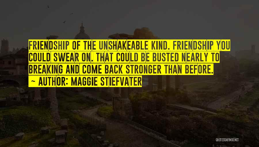 Friendship Stronger Quotes By Maggie Stiefvater