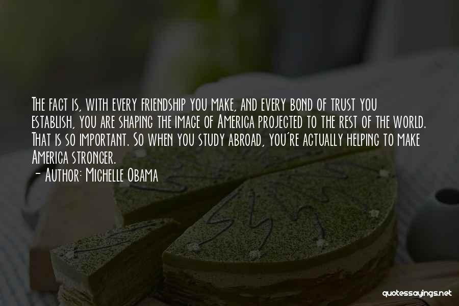 Friendship Stronger Quotes By Michelle Obama