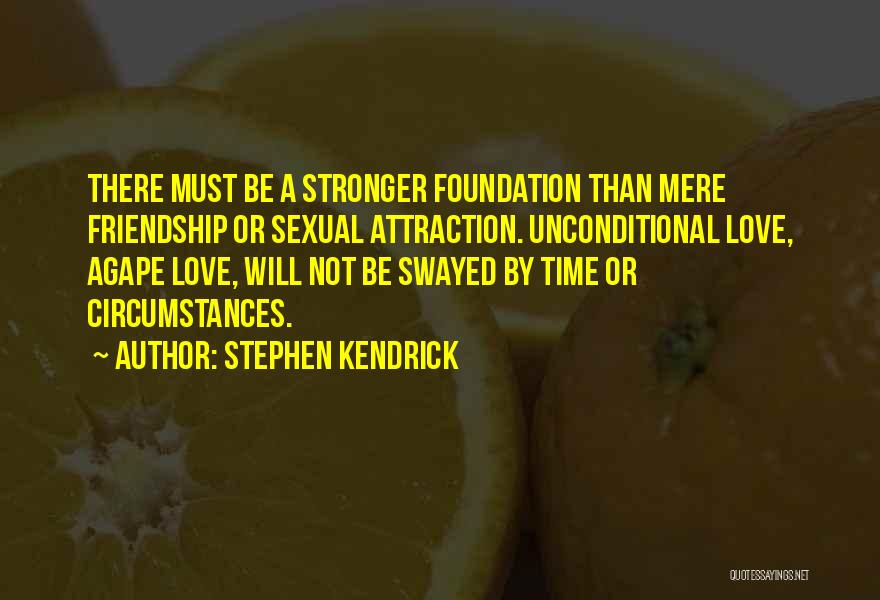 Friendship Stronger Quotes By Stephen Kendrick