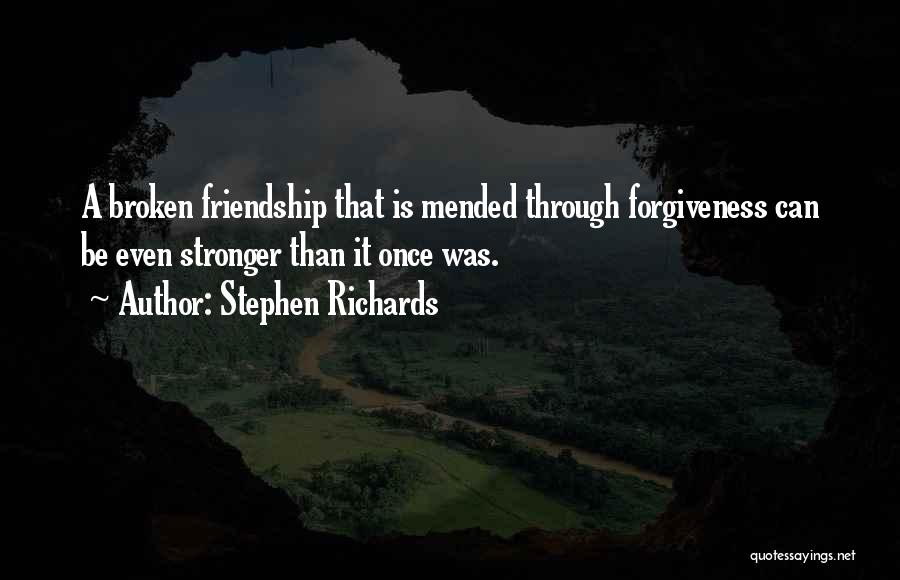 Friendship Stronger Quotes By Stephen Richards