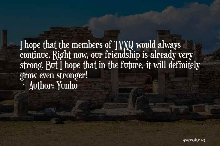 Friendship Stronger Quotes By Yunho