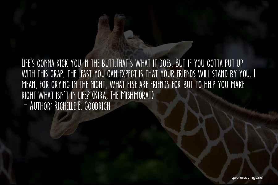 Friendship Struggles Quotes By Richelle E. Goodrich