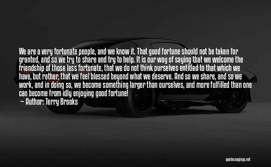 Friendship Taken For Granted Quotes By Terry Brooks