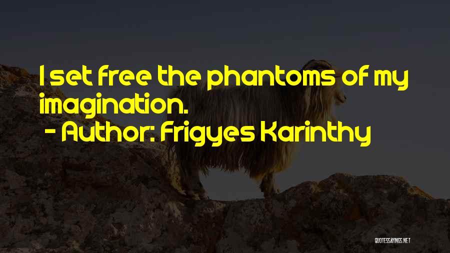 Frigyes Karinthy Quotes 1538696