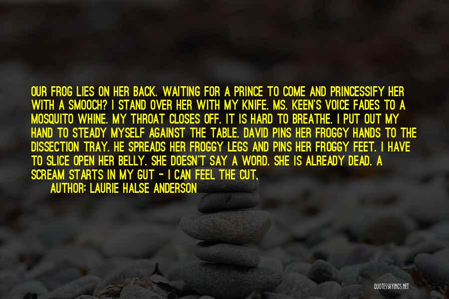 Frog Dissection Quotes By Laurie Halse Anderson