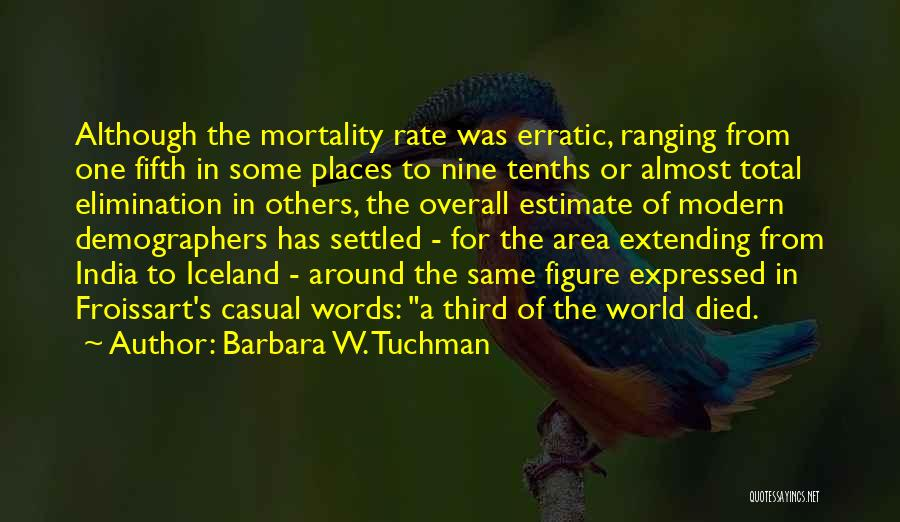 Froissart Quotes By Barbara W. Tuchman