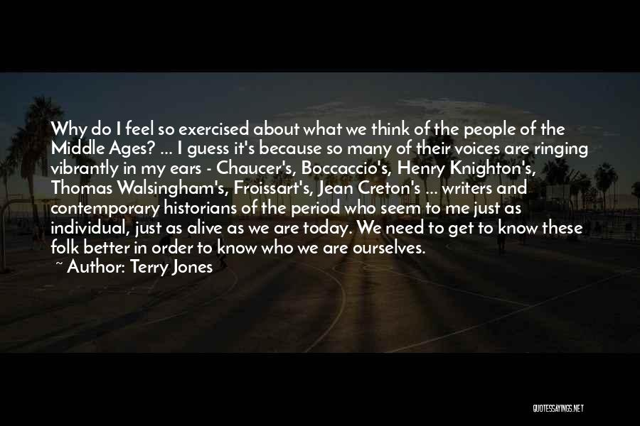 Froissart Quotes By Terry Jones