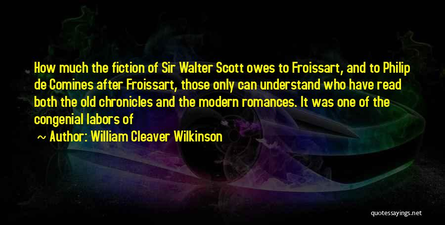 Froissart Quotes By William Cleaver Wilkinson