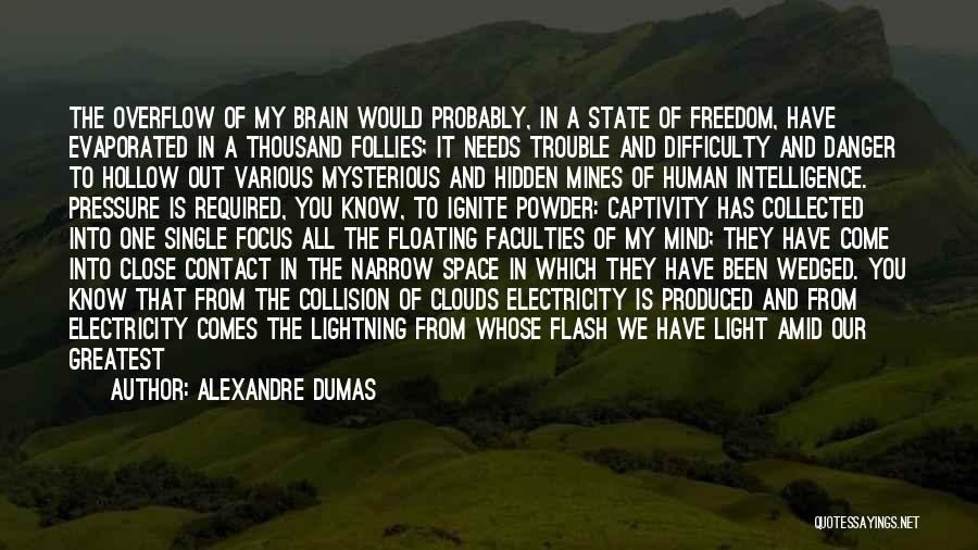 From Darkness Comes Light Quotes By Alexandre Dumas