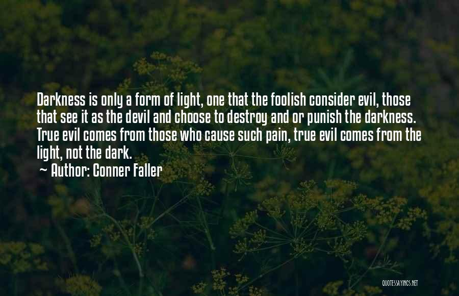 From Darkness Comes Light Quotes By Conner Faller