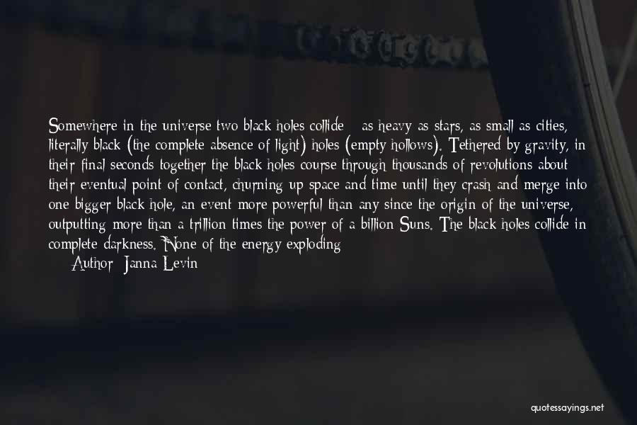 From Darkness Comes Light Quotes By Janna Levin