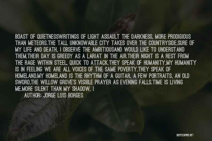 From Darkness Comes Light Quotes By Jorge Luis Borges