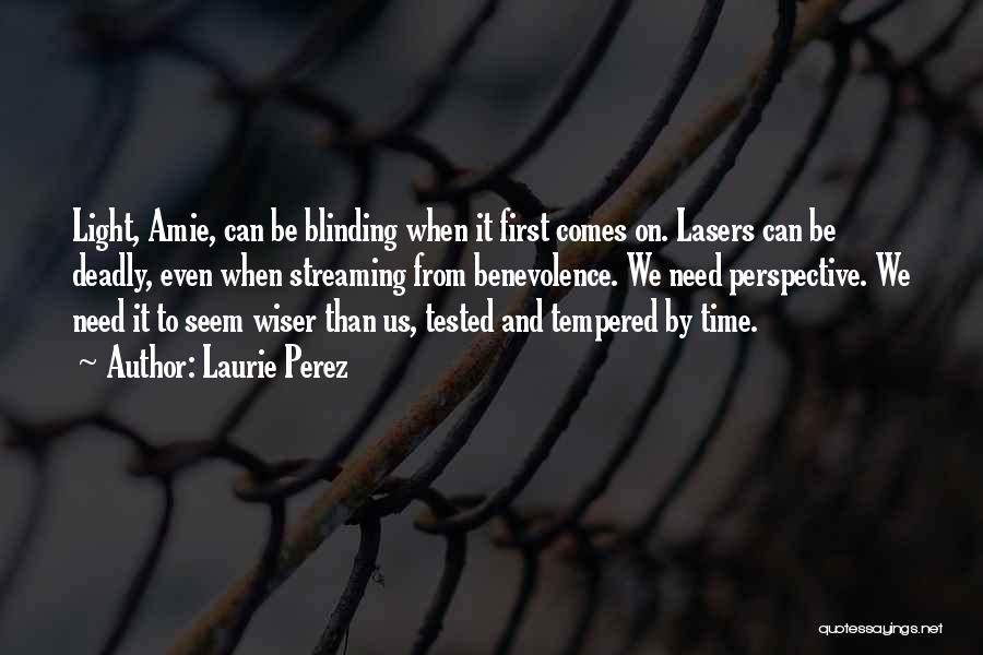 From Darkness Comes Light Quotes By Laurie Perez