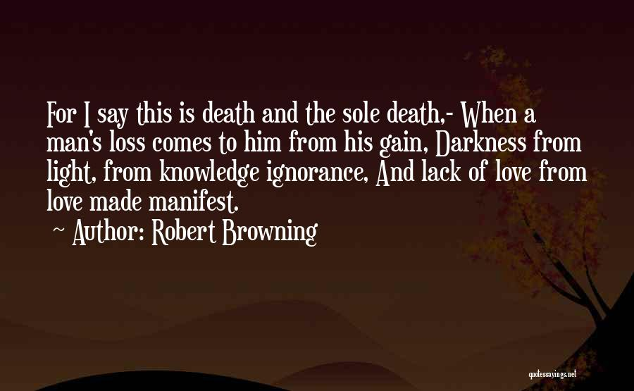 From Darkness Comes Light Quotes By Robert Browning