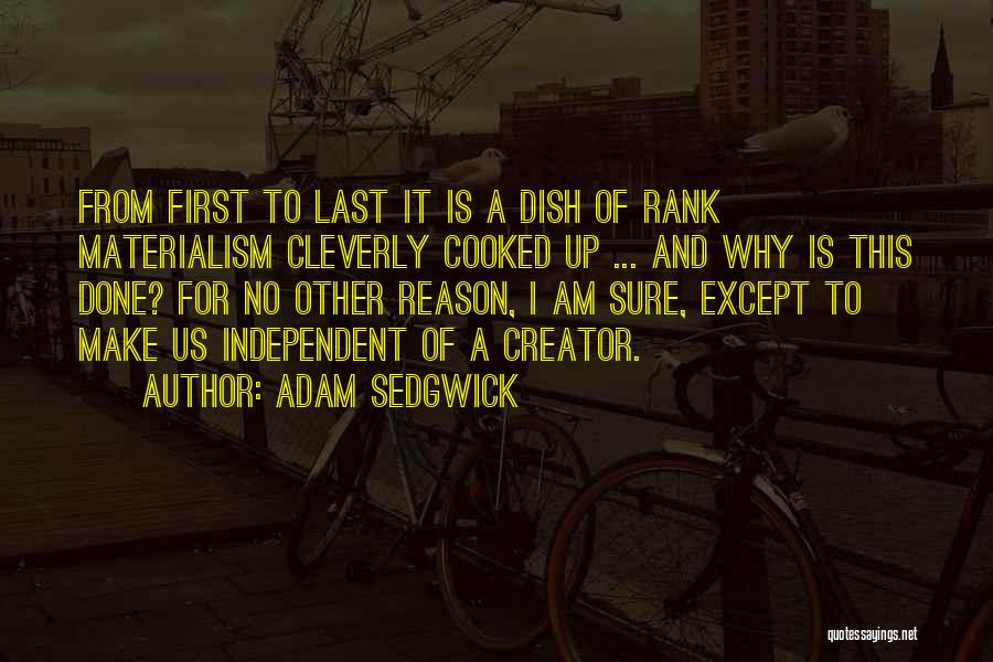 From First To Last Quotes By Adam Sedgwick