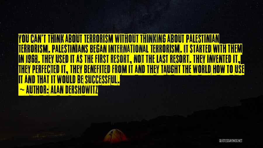 From First To Last Quotes By Alan Dershowitz