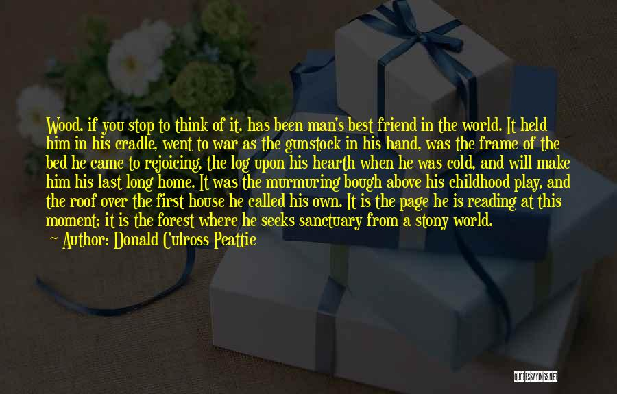 From First To Last Quotes By Donald Culross Peattie