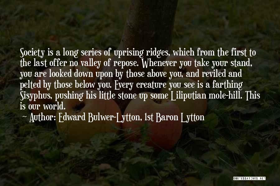 From First To Last Quotes By Edward Bulwer-Lytton, 1st Baron Lytton