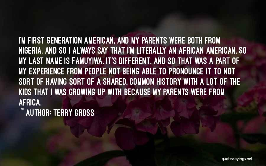 From First To Last Quotes By Terry Gross