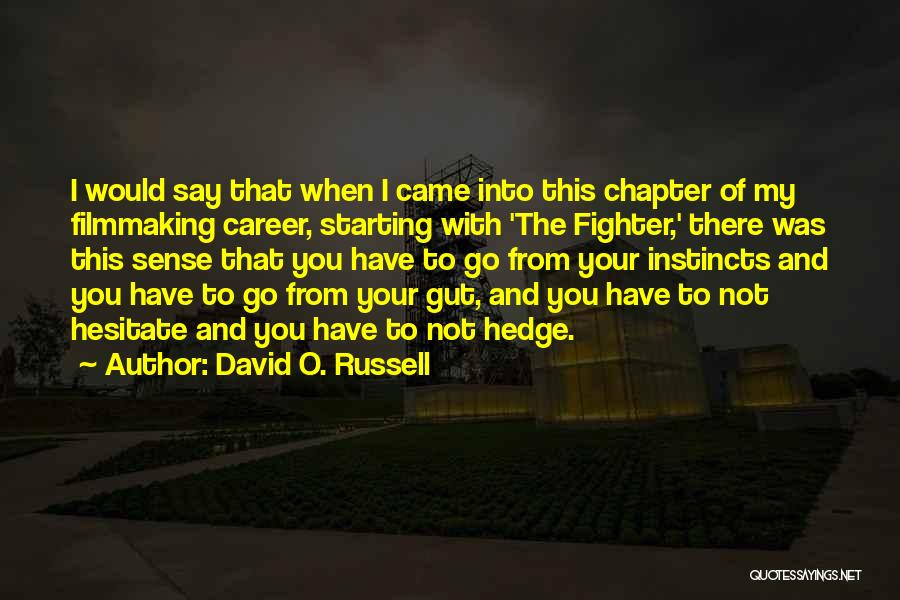 From Quotes By David O. Russell