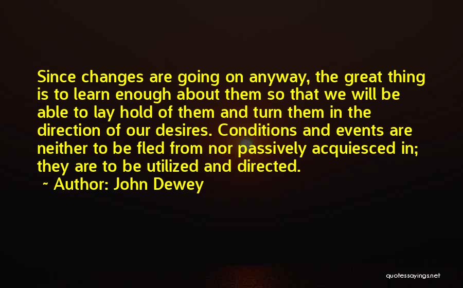 From Quotes By John Dewey