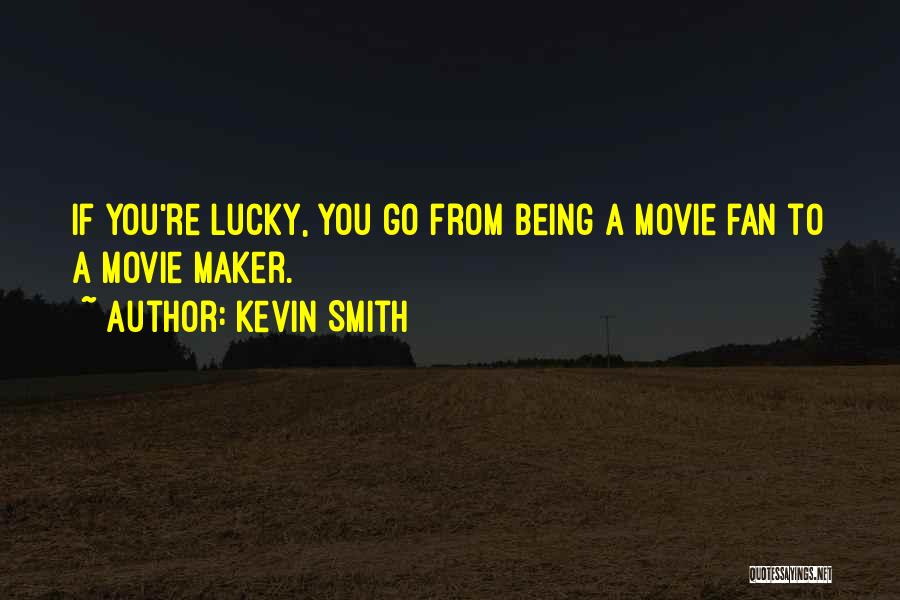 From Quotes By Kevin Smith
