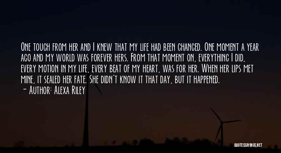 From The Moment I Met You Everything Changed Quotes By Alexa Riley