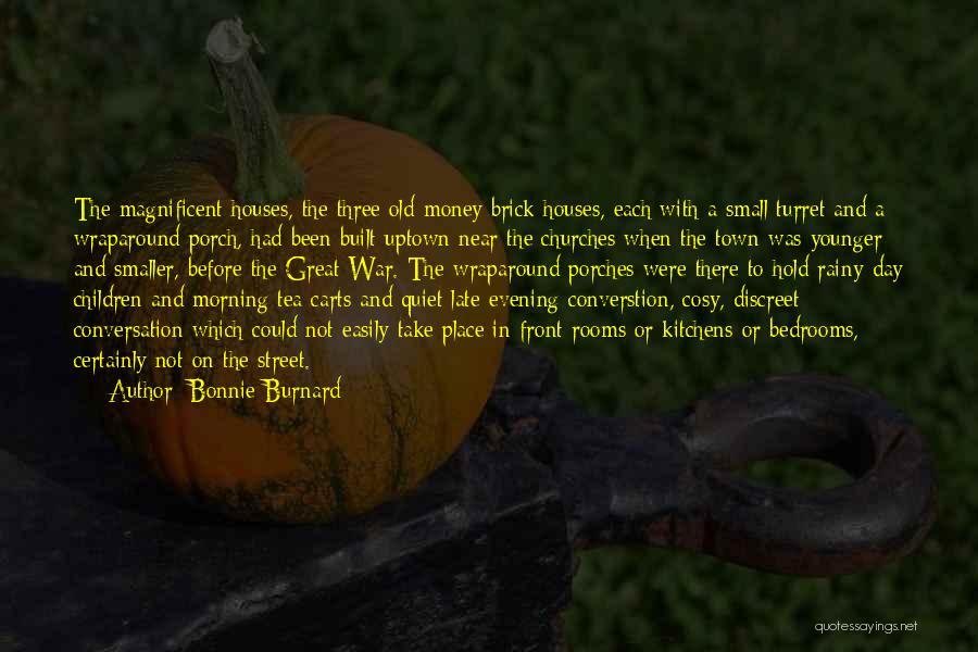 Front Porches Quotes By Bonnie Burnard