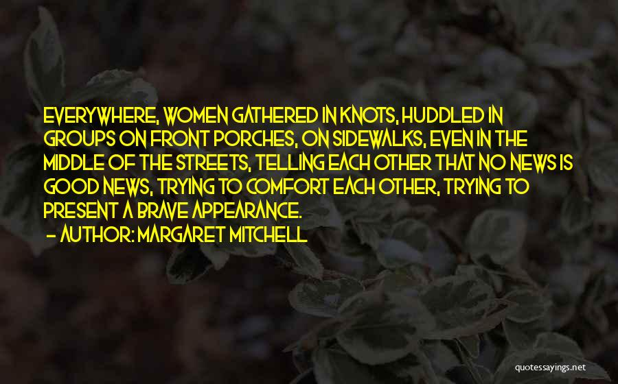 Front Porches Quotes By Margaret Mitchell