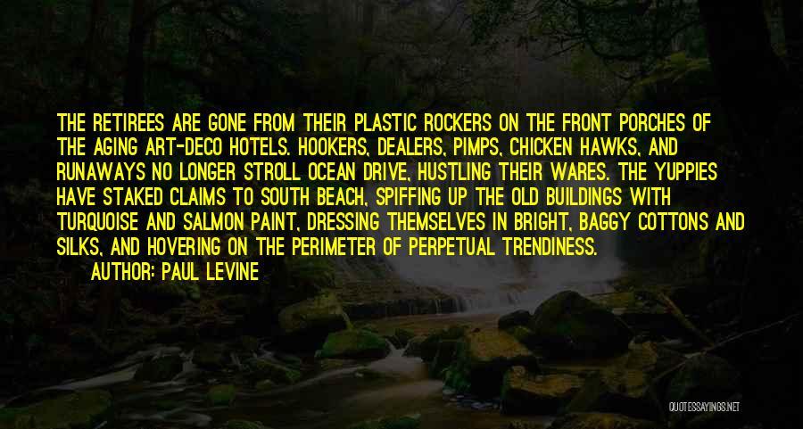 Front Porches Quotes By Paul Levine